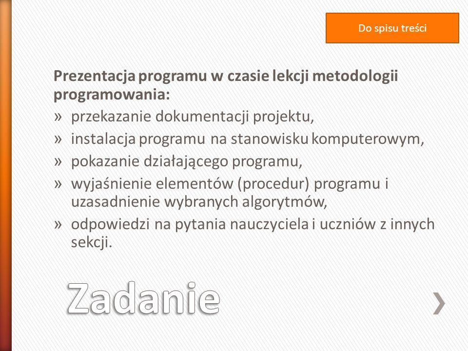 Do spisu treściPrezentacja programu w czasie lekcji metodologii programowania: przekazanie dokumentacji projektu,