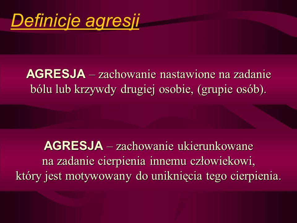 Definicje agresji AGRESJA – zachowanie nastawione na zadanie