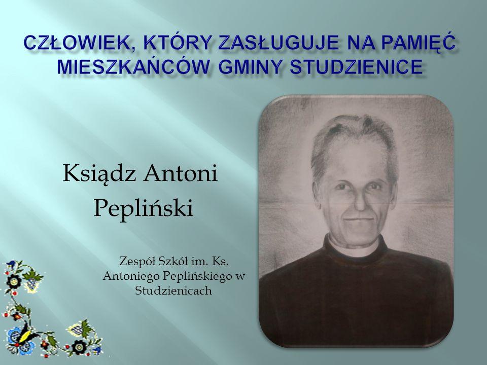 Człowiek, który zasługuje na pamięć mieszkańców gminy Studzienice