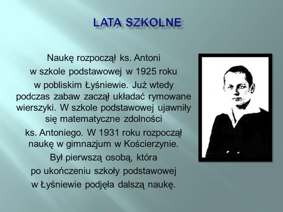 Lata szkolne Naukę rozpoczął ks. Antoni