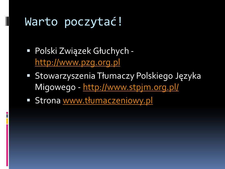 Warto poczytać! Polski Związek Głuchych - http://www.pzg.org.pl