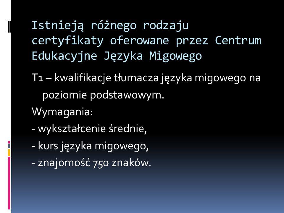 Istnieją różnego rodzaju certyfikaty oferowane przez Centrum Edukacyjne Języka Migowego