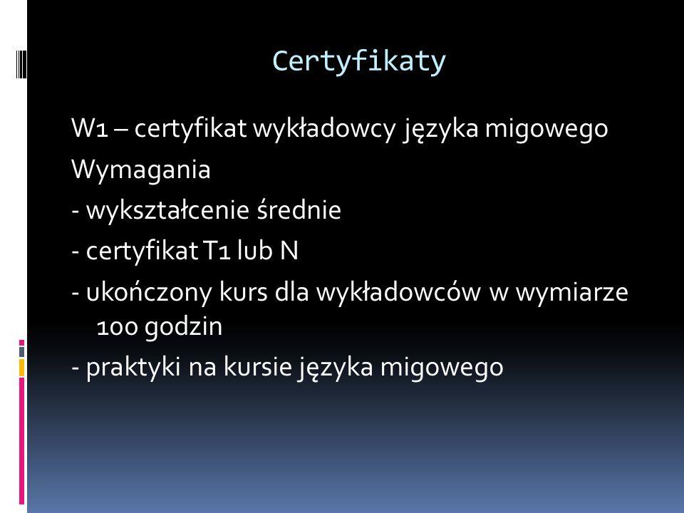 Certyfikaty W1 – certyfikat wykładowcy języka migowego Wymagania