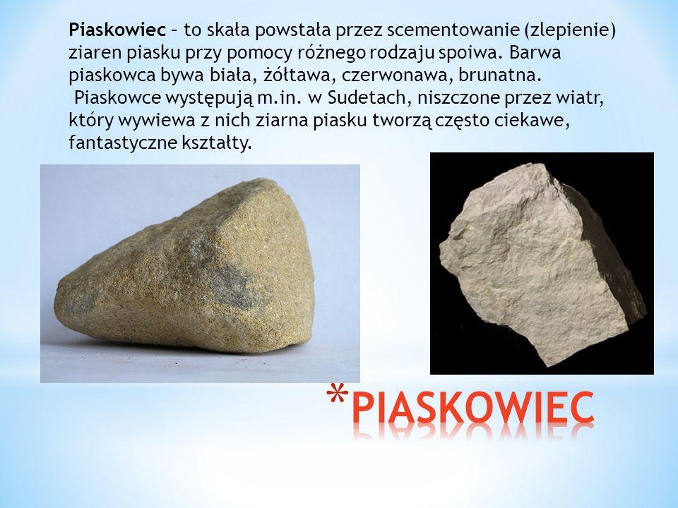 Piaskowiec – to skała powstała przez scementowanie (zlepienie) ziaren piasku przy pomocy różnego rodzaju spoiwa. Barwa piaskowca bywa biała, żółtawa, czerwonawa, brunatna.
