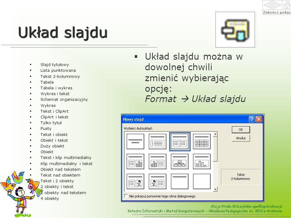 Układ slajdu Układ slajdu można w dowolnej chwili zmienić wybierając opcję: Format  Układ slajdu. Slajd tytułowy.