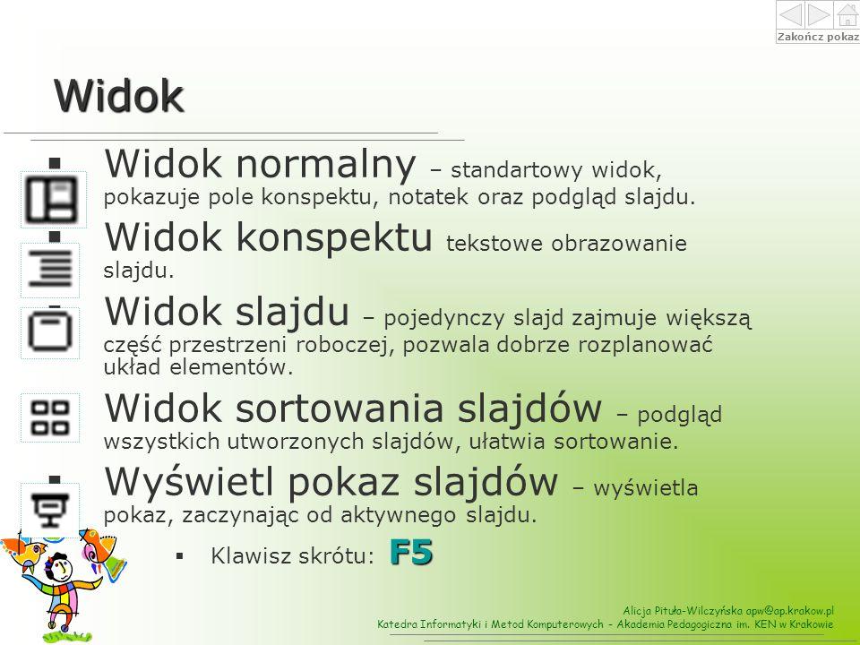 Widok Widok normalny – standartowy widok, pokazuje pole konspektu, notatek oraz podgląd slajdu. Widok konspektu tekstowe obrazowanie slajdu.