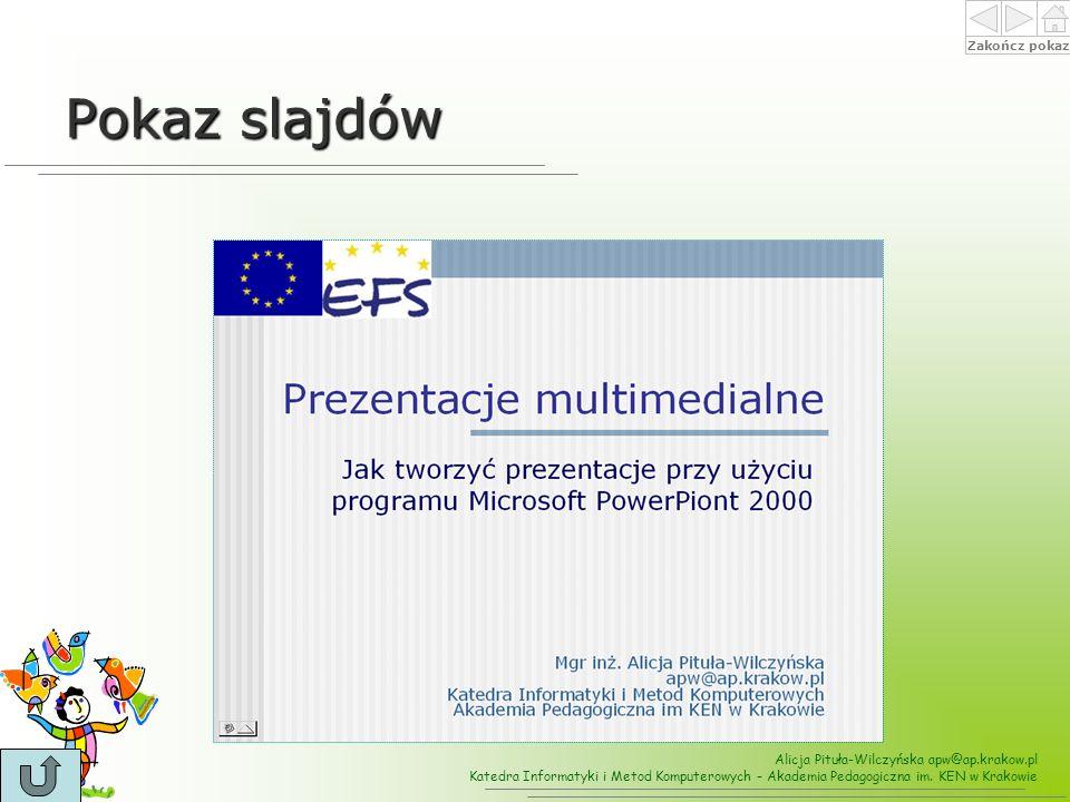 Pokaz slajdów Wyświetla pełnoekranowy pokaz slajdów.