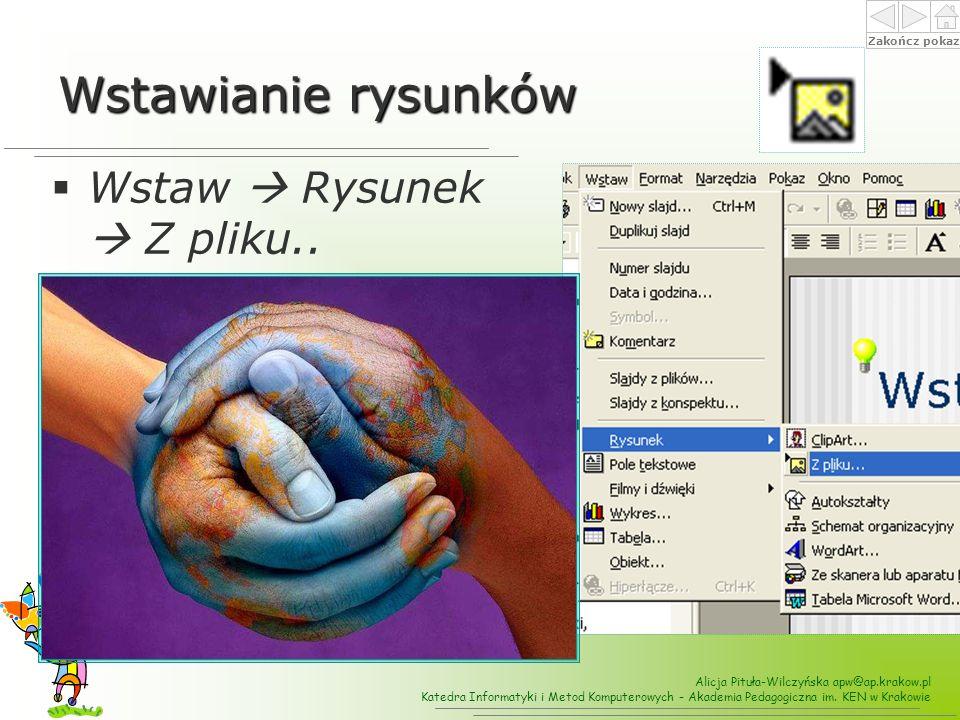 Wstawianie rysunków Wstaw  Rysunek  Z pliku..