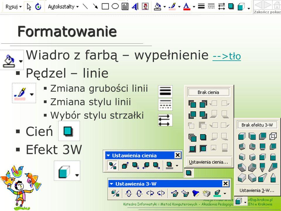 Formatowanie Wiadro z farbą – wypełnienie -->tło Pędzel – linie