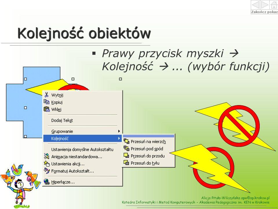 Kolejność obiektów Prawy przycisk myszki  Kolejność  ... (wybór funkcji)