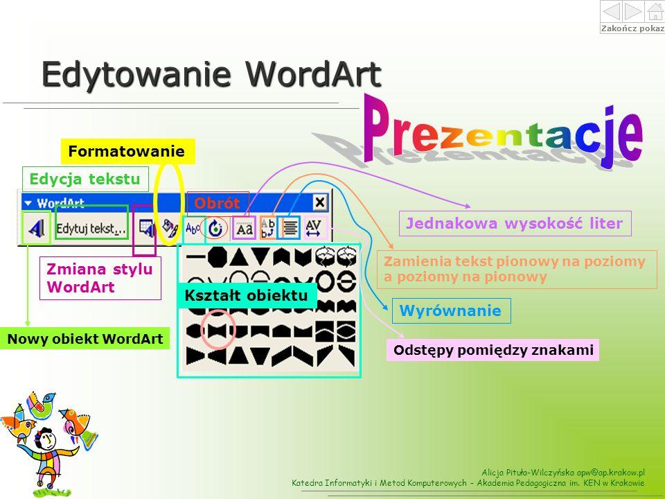 Edytowanie WordArt Prezentacje Formatowanie Edycja tekstu Obrót