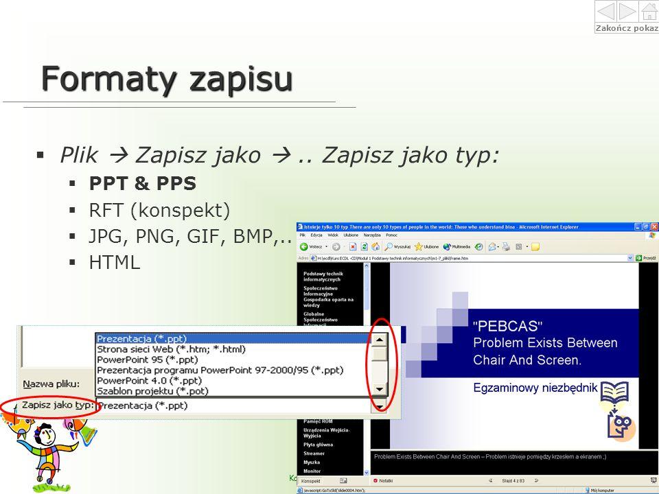 Formaty zapisu Plik  Zapisz jako  .. Zapisz jako typ: PPT & PPS