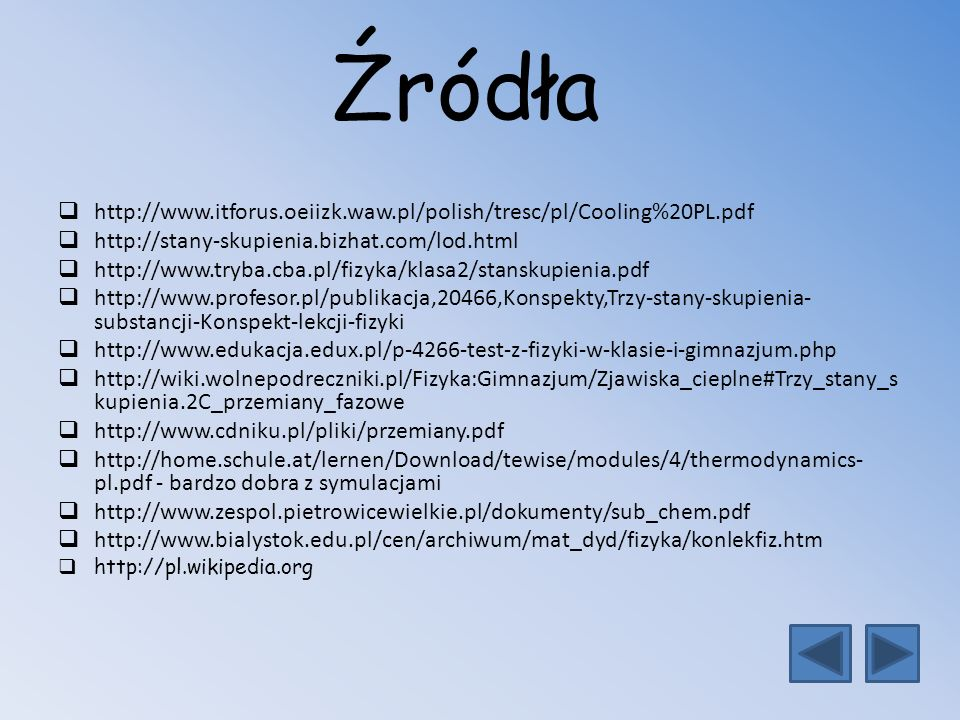 Źródła http://www.itforus.oeiizk.waw.pl/polish/tresc/pl/Cooling%20PL.pdf. http://stany-skupienia.bizhat.com/lod.html.