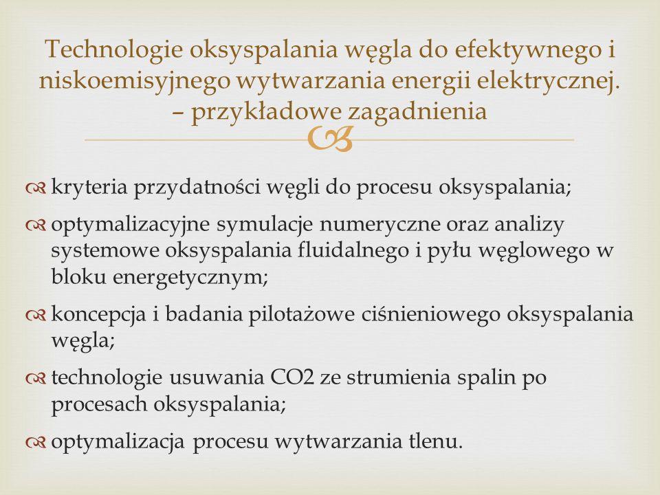 Technologie oksyspalania węgla do efektywnego i niskoemisyjnego wytwarzania energii elektrycznej. – przykładowe zagadnienia