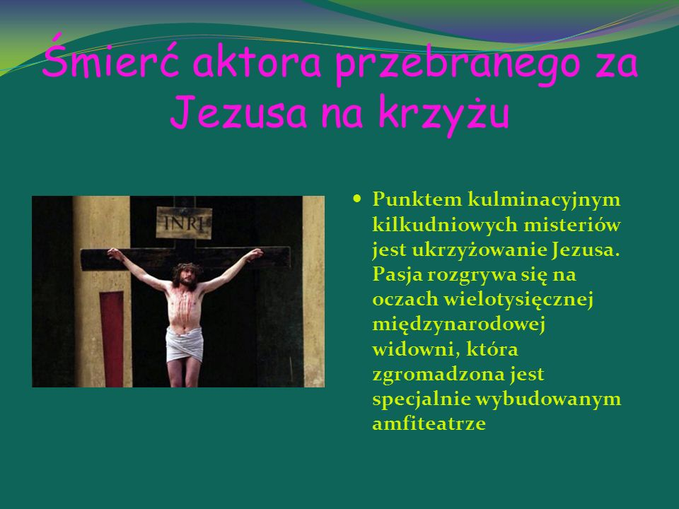 Śmierć aktora przebranego za Jezusa na krzyżu
