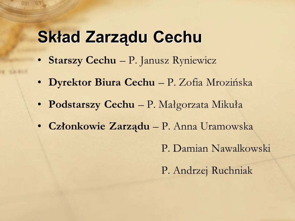 Skład Zarządu Cechu Starszy Cechu – P. Janusz Ryniewicz