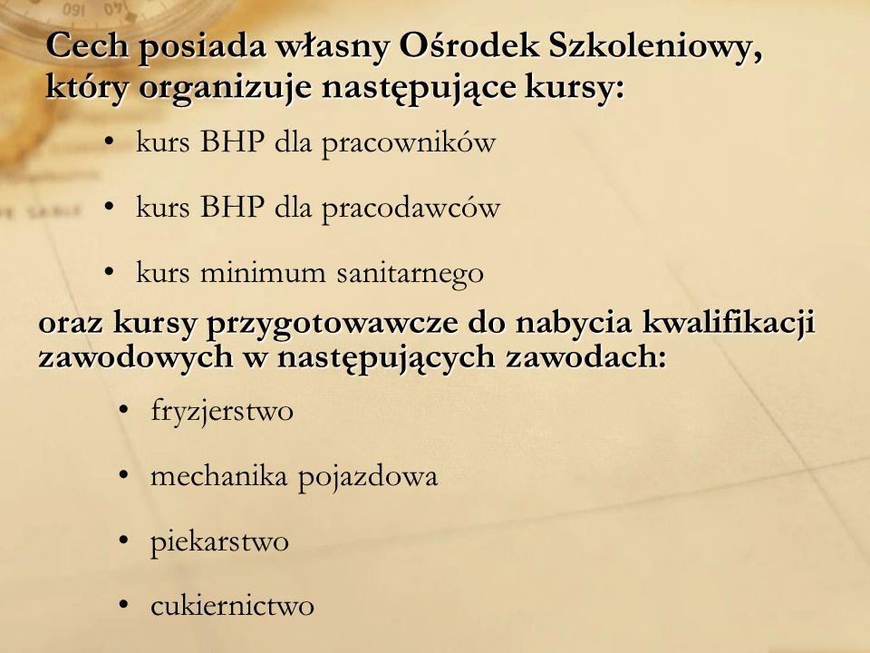 Cech posiada własny Ośrodek Szkoleniowy, który organizuje następujące kursy: