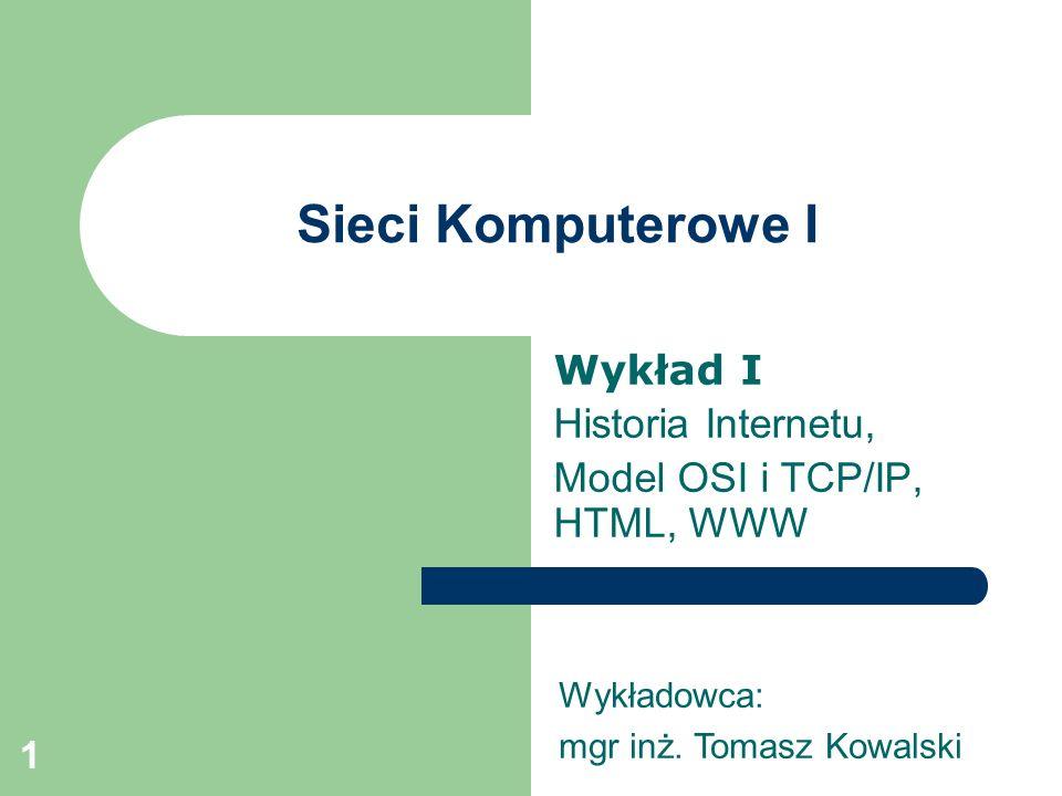 Wykład I Historia Internetu, Model OSI i TCP/IP, HTML, WWW