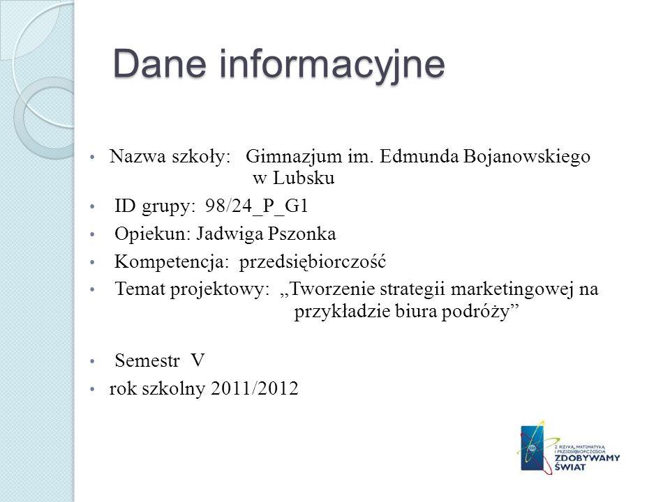 Dane informacyjne Nazwa szkoły: Gimnazjum im. Edmunda Bojanowskiego w Lubsku.