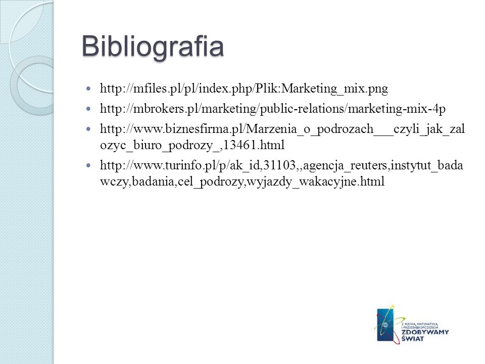 Bibliografia http://mfiles.pl/pl/index.php/Plik:Marketing_mix.png