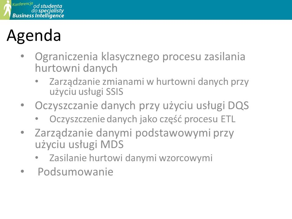 Agenda Ograniczenia klasycznego procesu zasilania hurtowni danych
