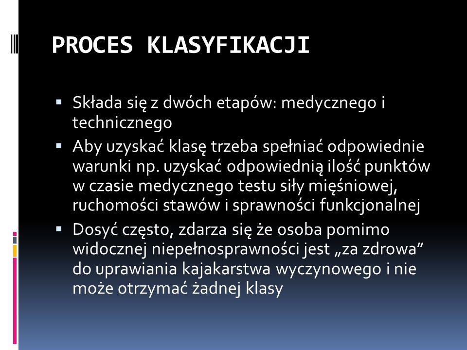 PROCES KLASYFIKACJI Składa się z dwóch etapów: medycznego i technicznego.