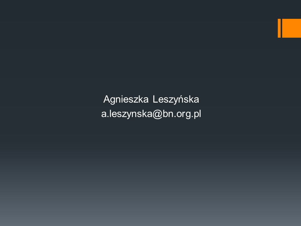 Agnieszka Leszyńska a.leszynska@bn.org.pl