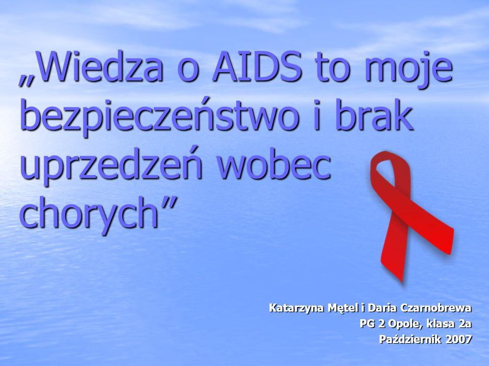 """""""Wiedza o AIDS to moje bezpieczeństwo i brak uprzedzeń wobec chorych"""