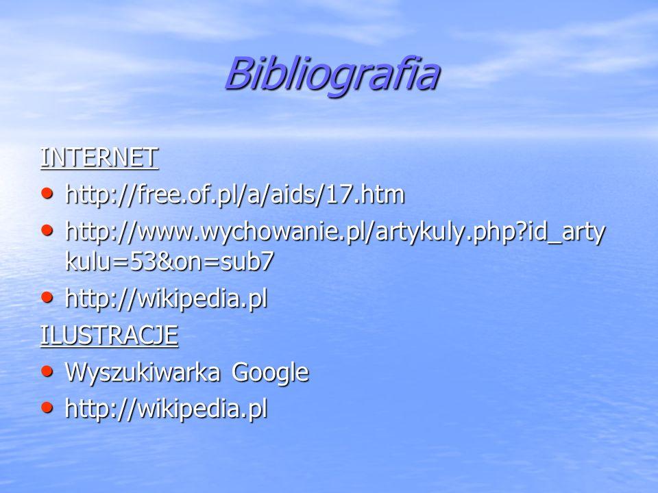 Bibliografia INTERNET http://free.of.pl/a/aids/17.htm
