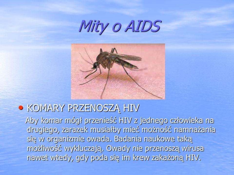 Mity o AIDS KOMARY PRZENOSZĄ HIV