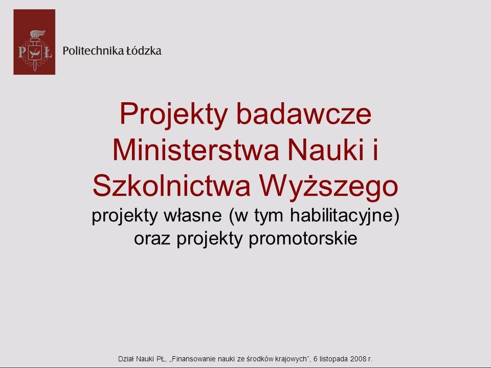 Projekty badawcze Ministerstwa Nauki i Szkolnictwa Wyższego projekty własne (w tym habilitacyjne) oraz projekty promotorskie