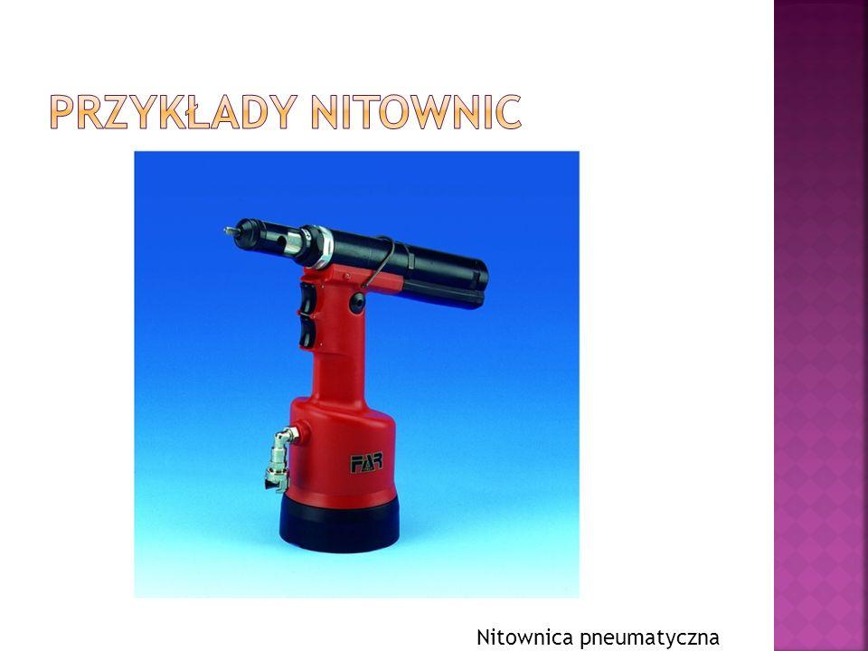 Przykłady nitownic Nitownica pneumatyczna