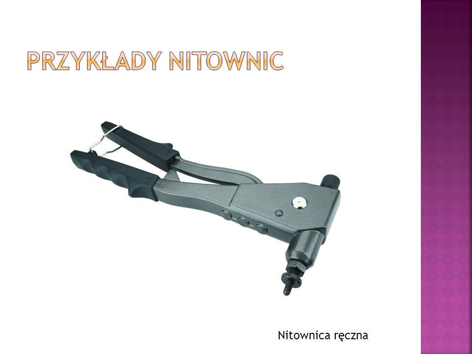 Przykłady nitownic Nitownica ręczna