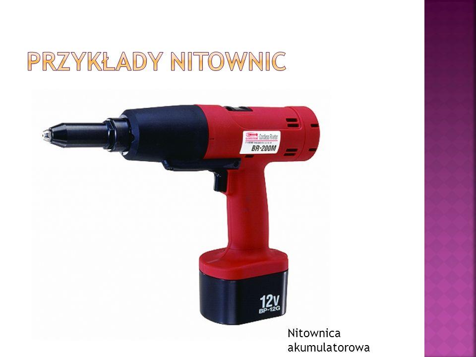 Przykłady nitownic Nitownica akumulatorowa
