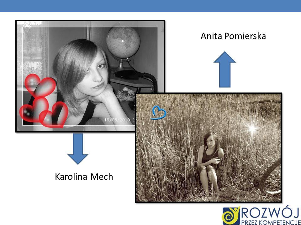 Anita Pomierska Karolina Mech