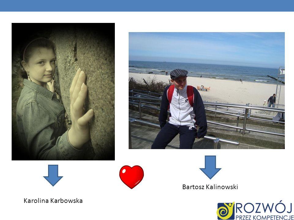 Bartosz Kalinowski Karolina Karbowska