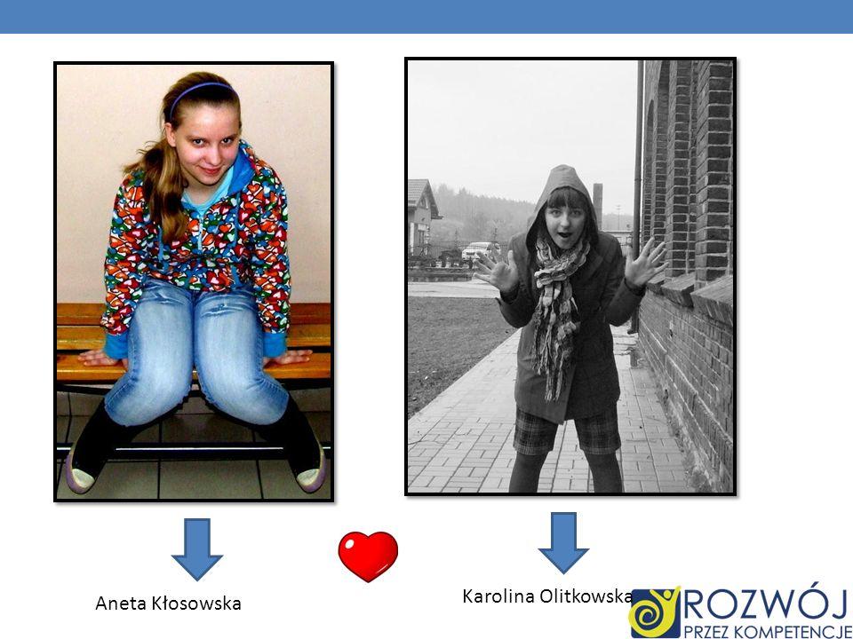 Karolina Olitkowska Aneta Kłosowska