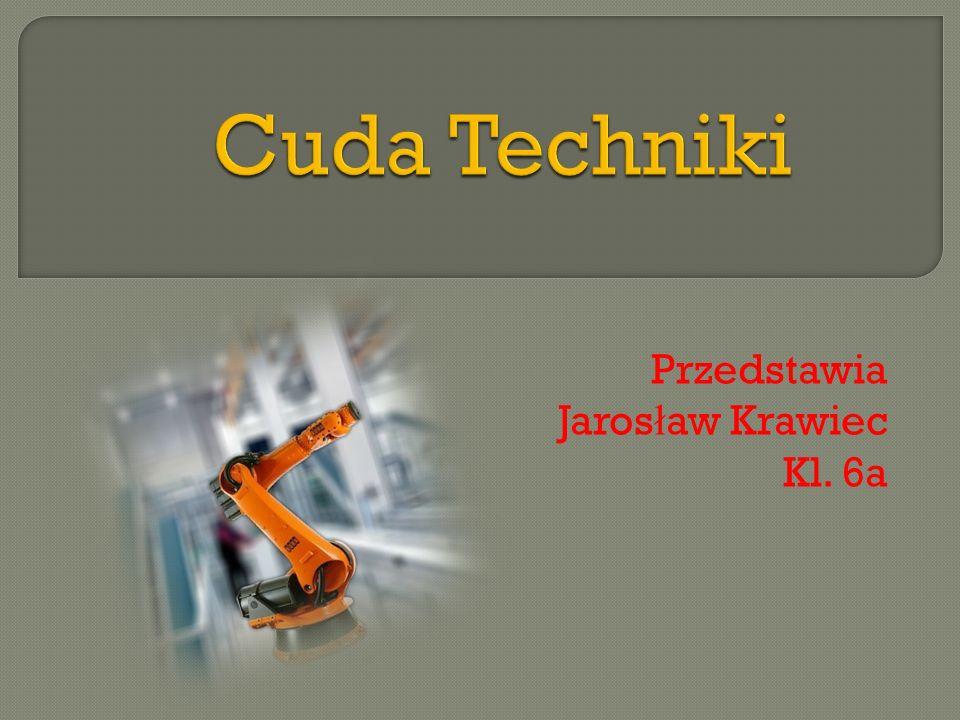 Przedstawia Jarosław Krawiec Kl. 6a