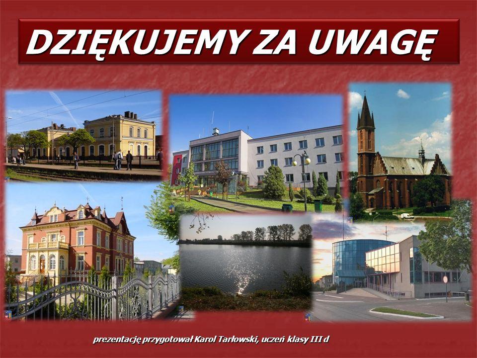 DZIĘKUJEMY ZA UWAGĘ prezentację przygotował Karol Tarłowski, uczeń klasy III d