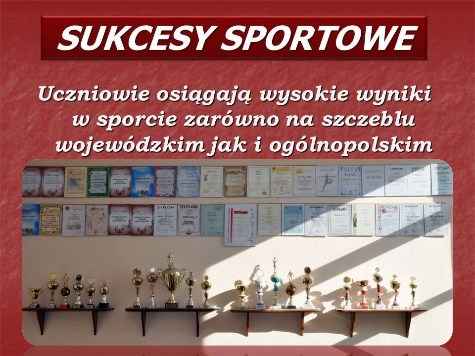 SUKCESY SPORTOWE Uczniowie osiągają wysokie wyniki w sporcie zarówno na szczeblu wojewódzkim jak i ogólnopolskim.