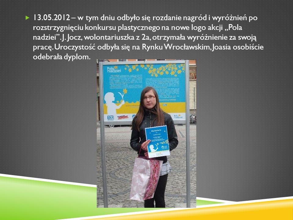 """13.05.2012 – w tym dniu odbyło się rozdanie nagród i wyróżnień po rozstrzygnięciu konkursu plastycznego na nowe logo akcji """"Pola nadziei ."""