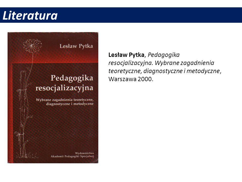 Literatura Lesław Pytka, Pedagogika resocjalizacyjna.
