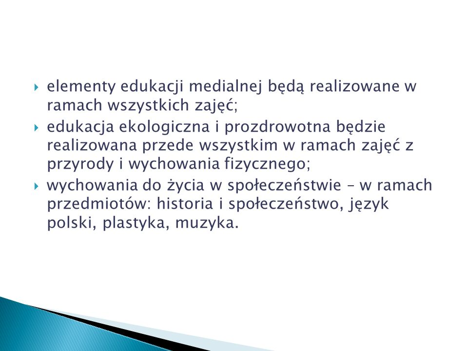 elementy edukacji medialnej będą realizowane w ramach wszystkich zajęć;