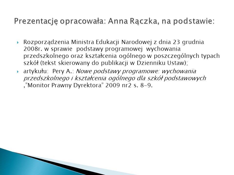 Prezentację opracowała: Anna Rączka, na podstawie: