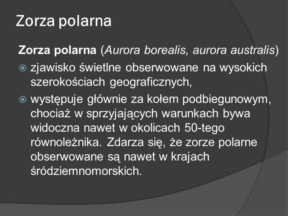 Zorza polarna Zorza polarna (Aurora borealis, aurora australis)