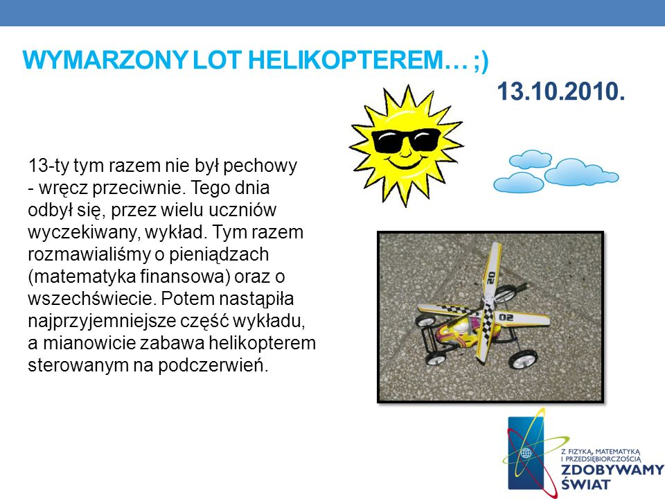 Wymarzony lot helikopterem… ;) 13.10.2010.