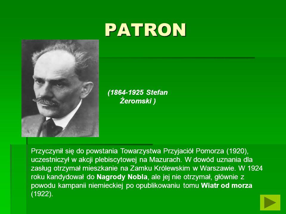 PATRON (1864-1925 Stefan Żeromski )