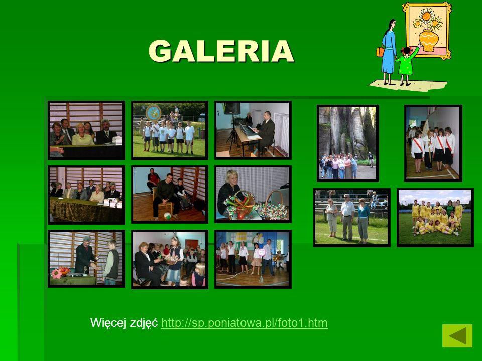 GALERIA Więcej zdjęć http://sp.poniatowa.pl/foto1.htm