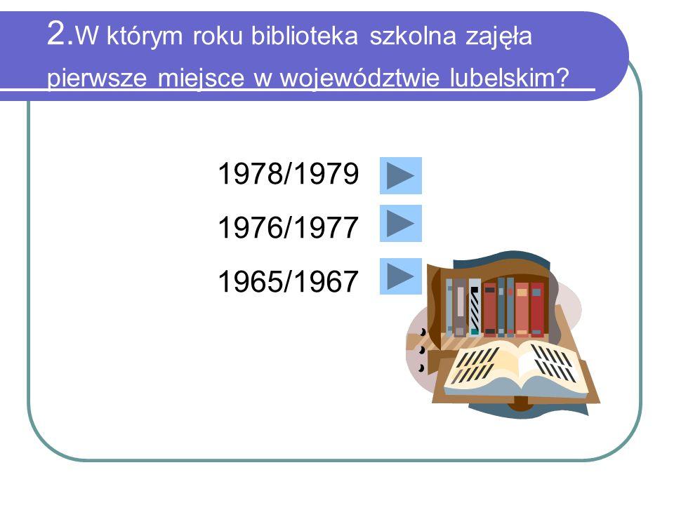 2.W którym roku biblioteka szkolna zajęła pierwsze miejsce w województwie lubelskim