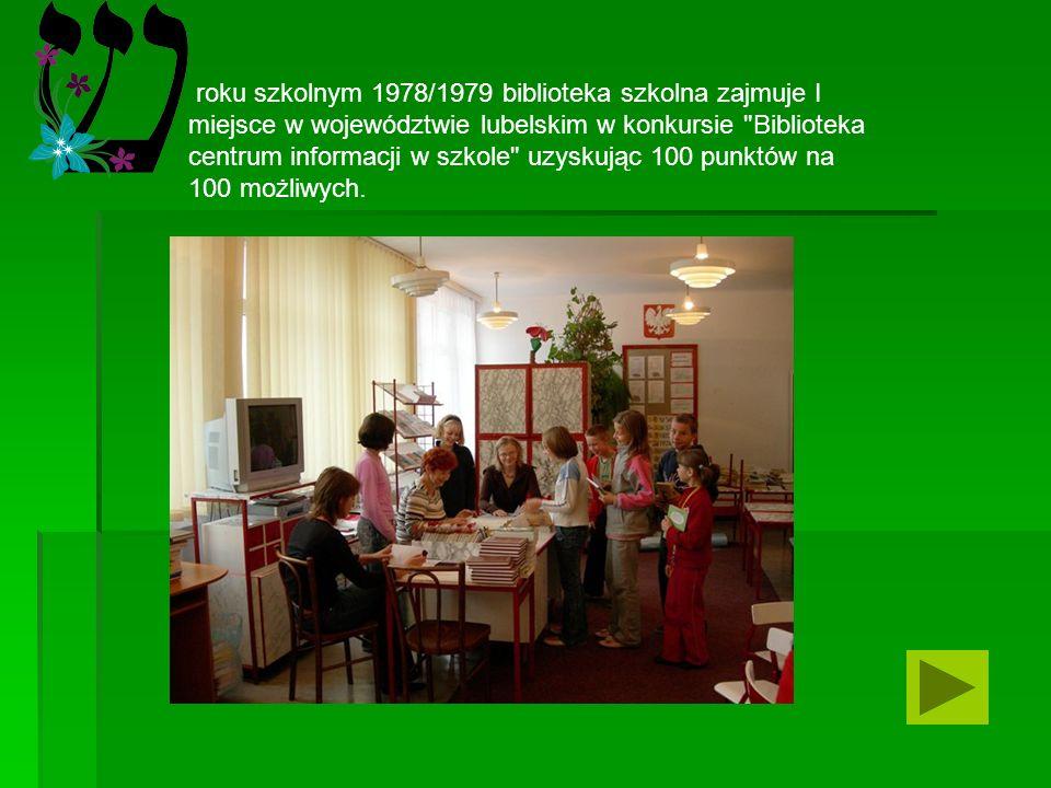roku szkolnym 1978/1979 biblioteka szkolna zajmuje I miejsce w województwie lubelskim w konkursie Biblioteka centrum informacji w szkole uzyskując 100 punktów na 100 możliwych.